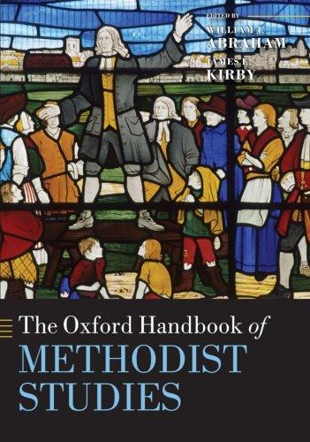 The Oxford Handbook of Methodist Studies (Oxford Handbooks) (Methodist Book)