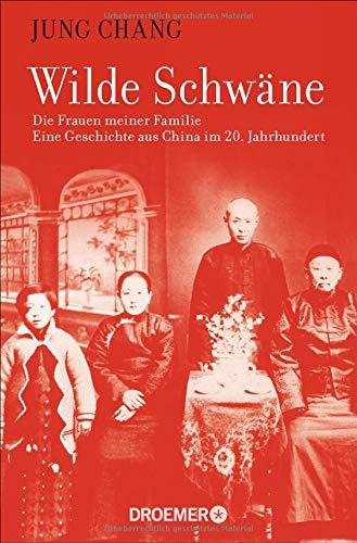 Wilde Schwäne: Die Frauen meiner Familie Taschenbuch – 1. Juli 2015 Jung Chang Andrea Galler Karlheinz Dürr Droemer TB