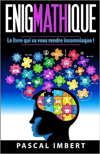 Enigmathique: Le livre qui va vous rendre insomniaque !