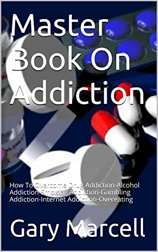 master-book-on-addiction-how-to-overcome-drug-addiction-alcohol-addiction-smoking-addiction-gambling-addiction-internet-addiction-overeating