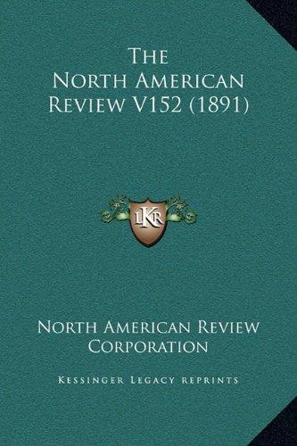 Read Online The North American Review V152 (1891) pdf epub
