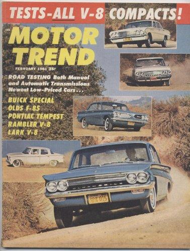 Motor Trend Vol. 13 No. 2 February 1961 (Buick Special, Olds F-85, Pontiac Tempest)