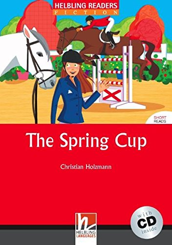 The Spring Cup Level 3 (inkl 1 CD) (Helbling Readers Fiction)