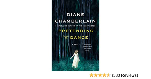 Pretending to dance a novel kindle edition by diane chamberlain pretending to dance a novel kindle edition by diane chamberlain literature fiction kindle ebooks amazon fandeluxe Gallery