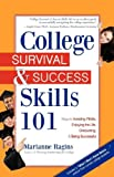 College Survival & Success Skills 101: Keys to Avoiding Pitfalls, Enjoying the Life, Graduating, & Being Successful