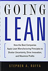 Going Lean:How the Best Companies Apply Lean Manufacturing Principles to Shatter Uncertainty, Drive Innovation, and Maximise Profits