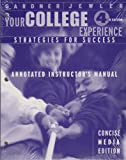 Your College Experience : Strategies for Success, Concise Media Edition, Gardner, John N. and Jewler, A. Jerome, 0534550568