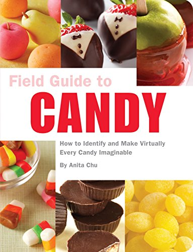 Field Guide to Candy: How to Identify and Make Virtually Every Candy Imaginable]()
