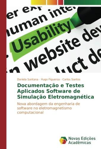 Documentação e Testes Aplicados Software de Simulação Eletromagnética: Nova abordagem da engenharia de software no eletromagnetismo computacional (Portuguese Edition) ebook