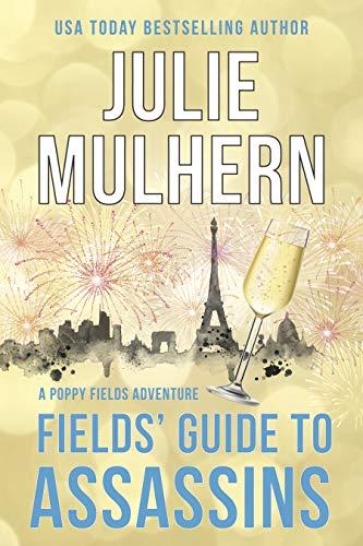 Fields' Guide to Assassins (The Poppy Fields Adventures Book 2) by [Mulhern, Julie]