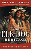 The Elk-Dog Heritage (Spanish Bit)