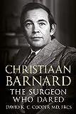 Christiaan Barnard: The Surgeon Who Dared