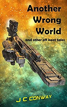 Another Wrong World: and other off beat tales by [Conway, J. C.]