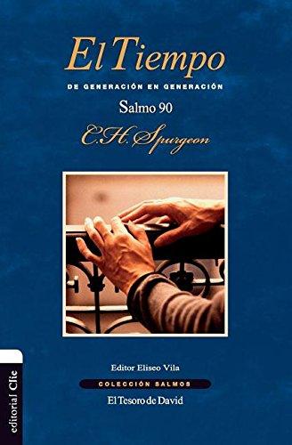El tiempo: De generacion en generacion. El salmo 90 (Coleccion Salmos) (Spanish Edition) [Charles H. Spurgeon] (Tapa Blanda)