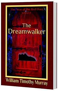 The Dreamwalker: Volume 4 of The Year of the Red Door (English Edition) por [Murray, William Timothy]