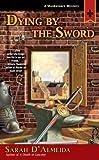 Dying by the Sword, Sarah D'Almeida, 0425224619
