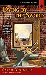 Dying by the Sword (A Musketeer's Mystery)