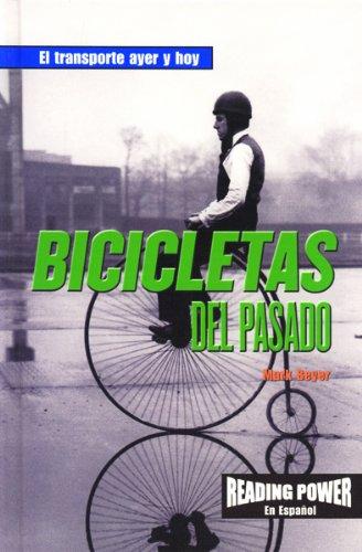Bicicletas Del Pasado/Bicycles of the Past (El transporte ayer y hoy) (Spanish Edition)