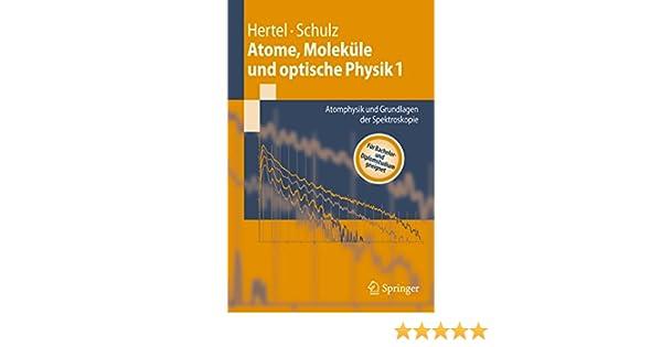 Atome, Moleküle und optische Physik 1: Atomphysik und Grundlagen der Spektroskopie (Springer-Lehrbuch) (German Edition) eBook: Hertel, Ingolf V., Schulz, C.-P.: Amazon.es: Tienda Kindle