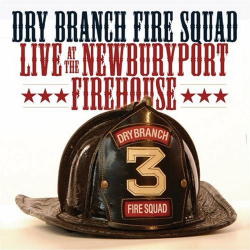 Live At The Newburyport Firehouse [2 CD] by DRY BRANCH FIRE SQUA