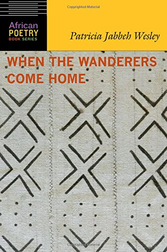 When the Wanderers Come Home (African Poetry Book) by University of Nebraska Press