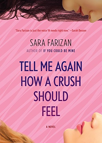 Tell Me Again How a Crush Should Feel: A Novel by [Farizan, Sara]