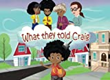 img - for What they told Craig (first edition) book / textbook / text book