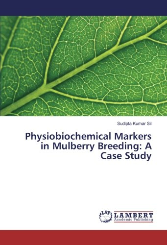 - Physiobiochemical Markers in Mulberry Breeding: A Case Study