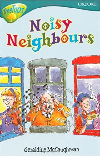 Oxford reading tree level 9 treetops noisy neighbours treetops oxford reading tree level 9 treetops noisy neighbours treetops fiction amazon geraldine mccaughrean mike phillips 9780199113408 books altavistaventures Image collections