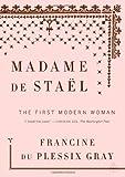 Madame de Stael, Francine du Plessix Gray, 1934633216