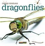 Creepy Creatures: Dragonflies, Valerie Bodden, 0898129338