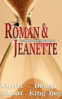 Roman & Jeanette (Black Widow and the Sandman Book 1) by [Alcutt, Curtis, King-Bey, Deatri]