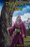 Third Time's a Charm: Three Novellas of Yurt (The Royal Wizard of Yurt) (Volume 10)