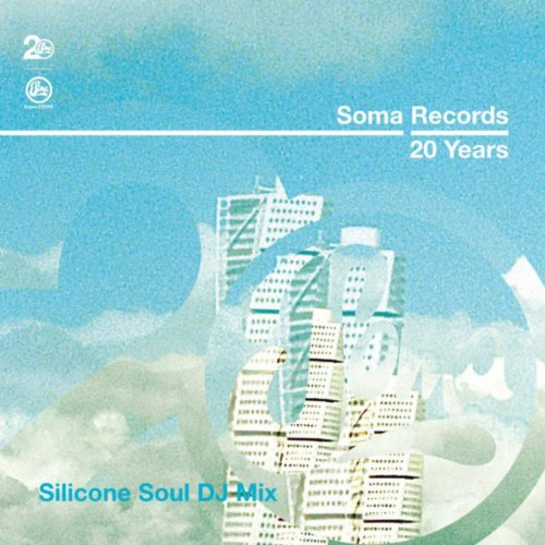 Soma Records 20 Years - Silico...