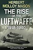 img - for The Rise of the Luftwaffe, 1918-1940 book / textbook / text book