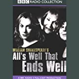 BBC Radio Shakespeare: All's Well That Ends Well (Dramatised)