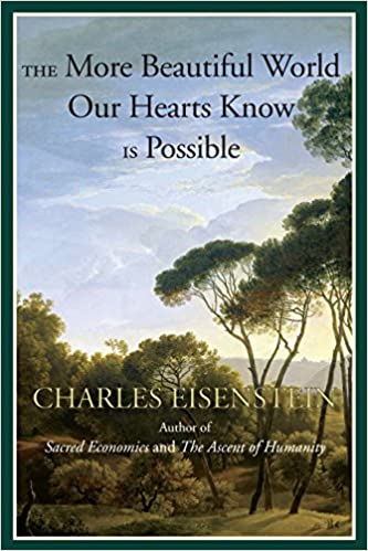 The More Beautiful World Our Hearts Know is Possible (Sacred
