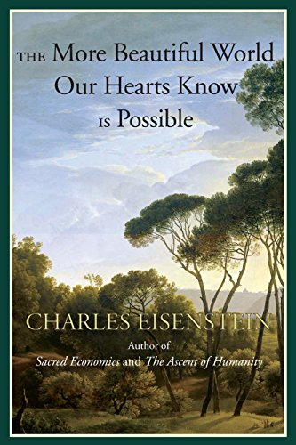 The More Beautiful World Our Hearts Know Is Possible (Sacred Activism) (The Best Of Possible Worlds)