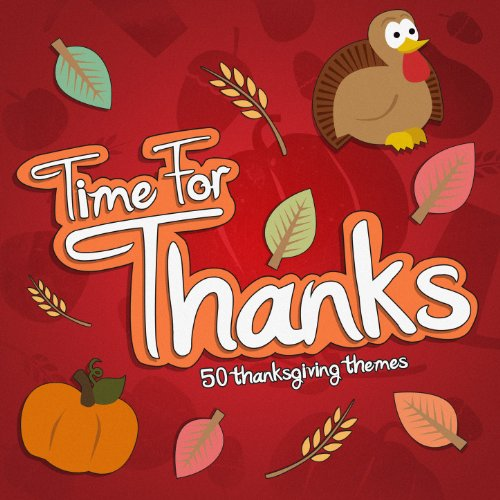 Time for Thanks - 50 Thanksgiving Themes -