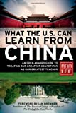 What the U. S. Can Learn from China, Ann Lee, 1609941241