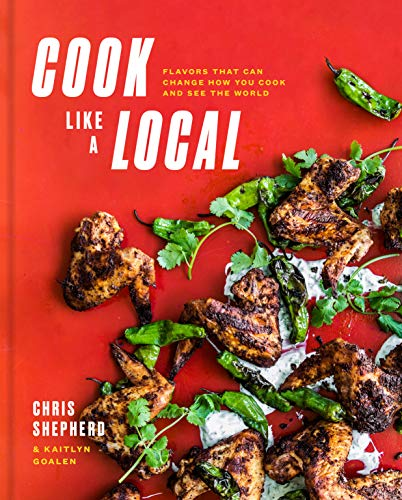 (Cook Like a Local: Flavors That Can Change How You Cook and See the World)