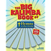 Big Kalimba Book of Hymns and Songs of Worship: Sacred songs for kalimba in C