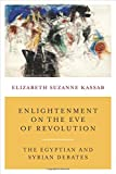 "Elizabeth S. Kassab, ""Enlightenment on the Eve of Revolution: The Egyptian and Syrian Debates"" (Columbia UP, 2019)"