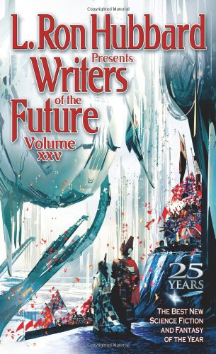 book cover of L Ron Hubbard Presents Writers of the Future Volume XXV