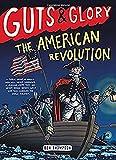 Guts & Glory: The American Revolution (Guts & Glory (4))