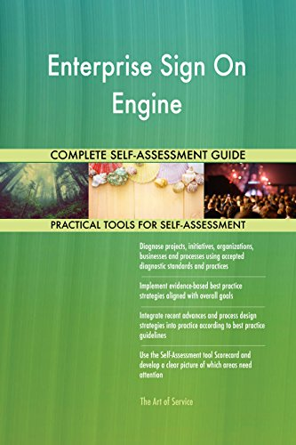 Enterprise Sign On Engine Toolkit: best-practice templates, step-by-step work plans and maturity diagnostics ()