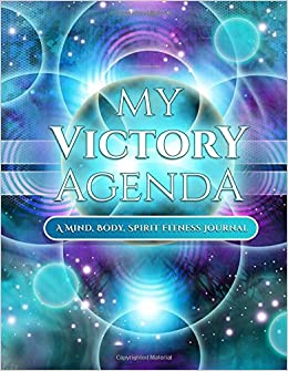 My Victory Agenda: A Mind, Body, Spirit Fitness Journal ...