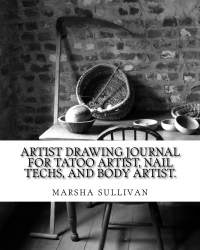 Artist drawing journal: nail tech, body artist, tatoo artist pdf