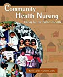 Community Health Nursing : Caring for the Public's Health, Lundy, Kay Saucier and Janes, Sharyn, 0763707066