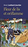 Fleurs de lis et oriflamme. Signes célestes du royaume de France par Lombard-Jourdan